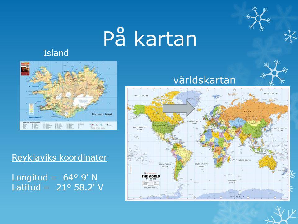 På kartan världskartan Island Reykjaviks koordinater Longitud = 64° 9' N Latitud = 21° 58.2' V