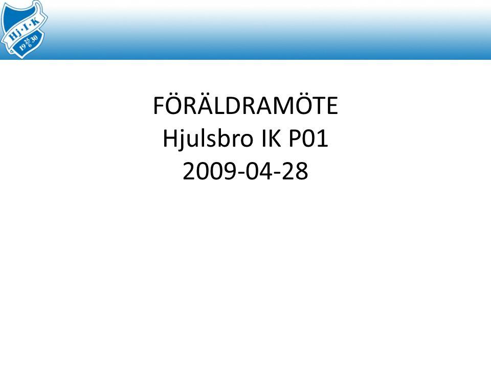 FÖRÄLDRAMÖTE Hjulsbro IK P01 2009-04-28