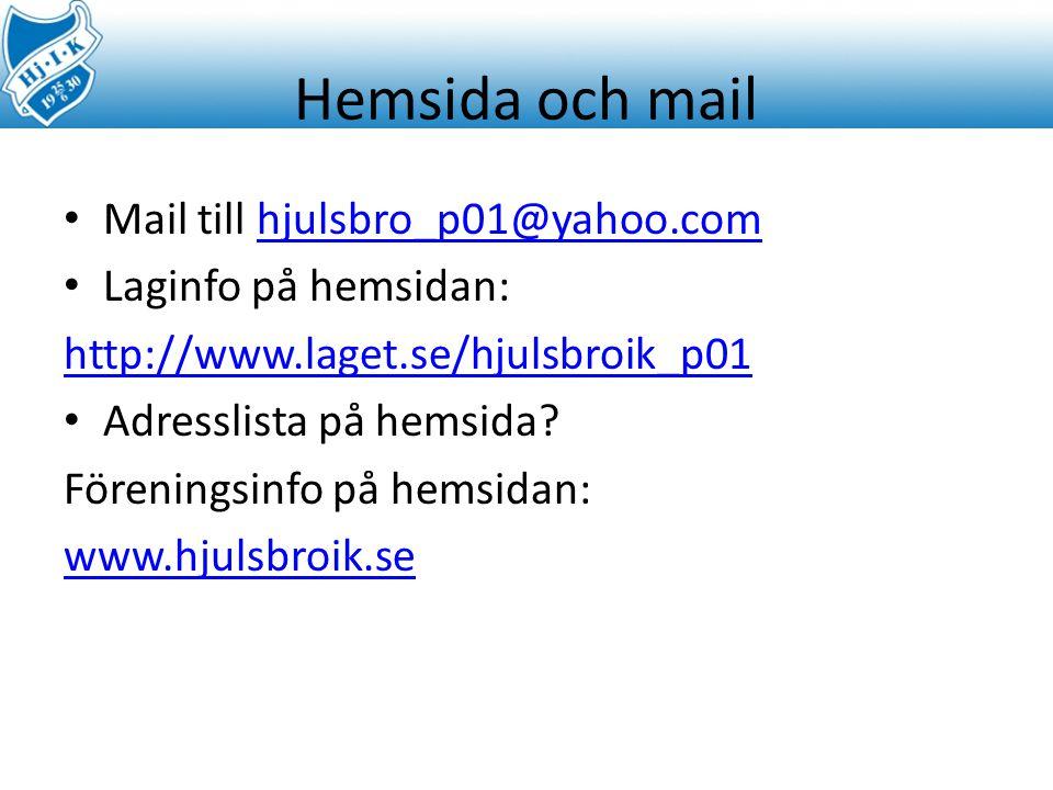 Hemsida och mail Mail till hjulsbro_p01@yahoo.comhjulsbro_p01@yahoo.com Laginfo på hemsidan: http://www.laget.se/hjulsbroik_p01 Adresslista på hemsida.