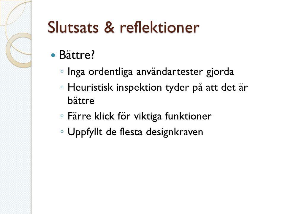 Slutsats & reflektioner Bättre.