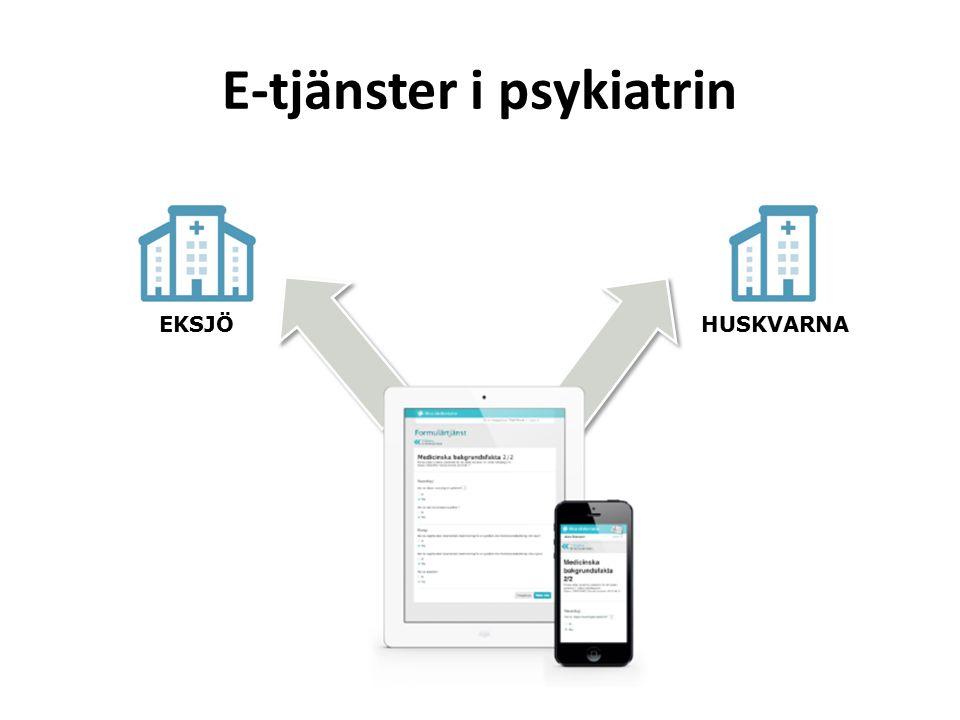 E-tjänster i psykiatrin EKSJÖHUSKVARNA