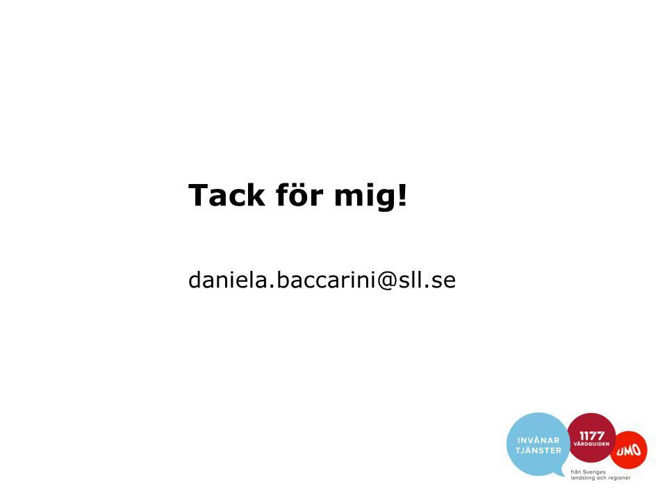 Tack för mig! daniela.baccarini@sll.se