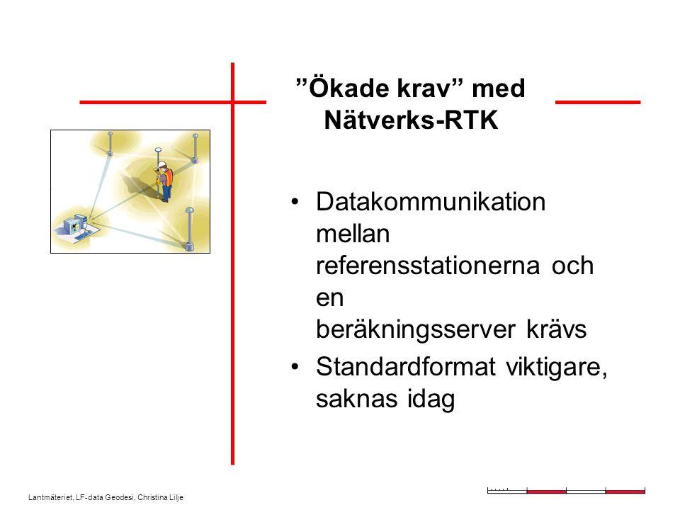 Lantmäteriet, LF-data Geodesi, Christina Lilje Varför Nätverks-RTK .