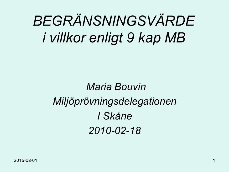 2015-08-011 BEGRÄNSNINGSVÄRDE i villkor enligt 9 kap MB Maria Bouvin Miljöprövningsdelegationen I Skåne 2010-02-18