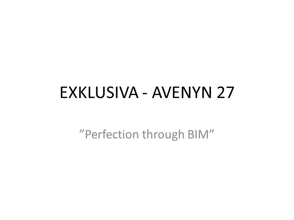 EXKLUSIVA - AVENYN 27 Perfection through BIM