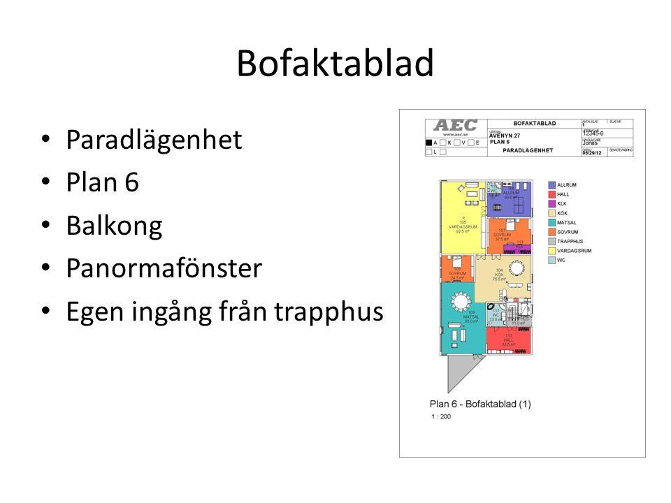 Bofaktablad Paradlägenhet Plan 6 Balkong Panormafönster Egen ingång från trapphus