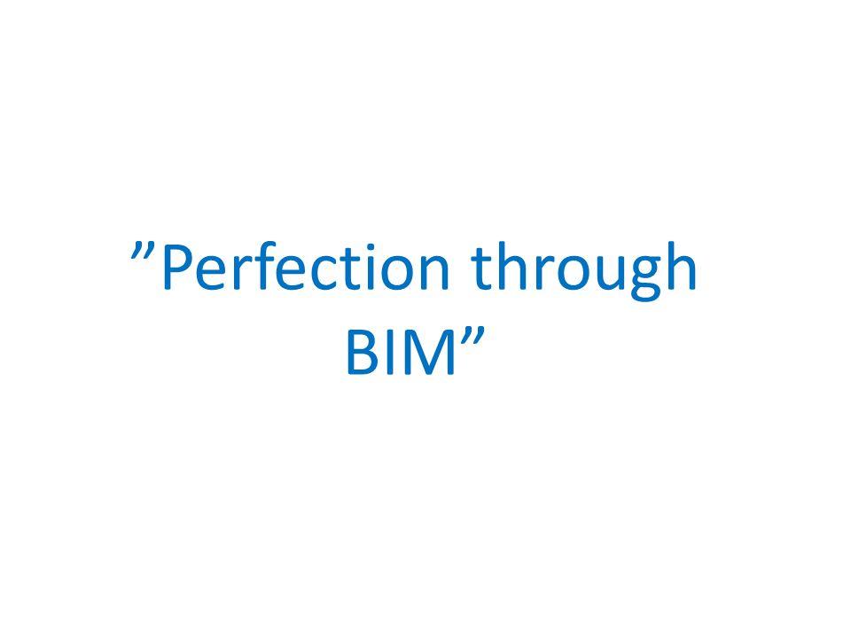 Perfection through BIM