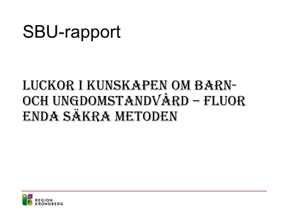 SBU-rapport Luckor i kunskapen om barn- och ungdomstandvård – fluor enda säkra metoden
