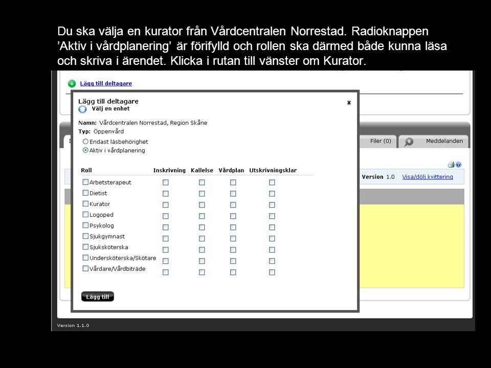 Du ska välja en kurator från Vårdcentralen Norrestad.