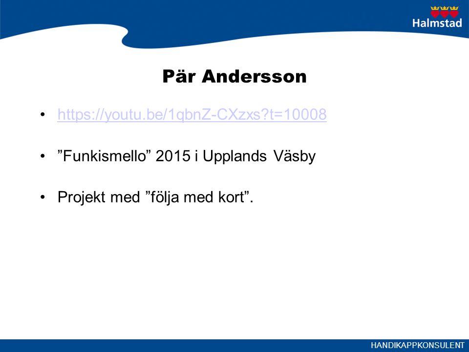 HANDIKAPPKONSULENT Pär Andersson https://youtu.be/1qbnZ-CXzxs?t=10008 Funkismello 2015 i Upplands Väsby Projekt med följa med kort .