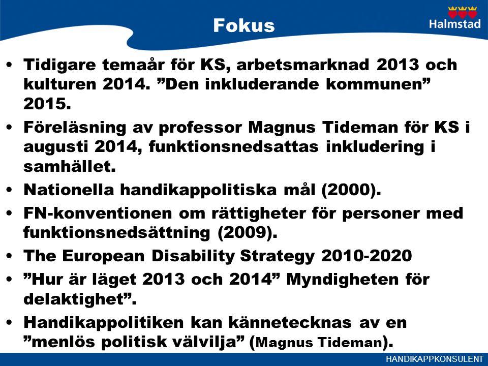 HANDIKAPPKONSULENT Handikappkonsulent Omvärldsbevakning Demokratifrågor/delaktighet och dialog.