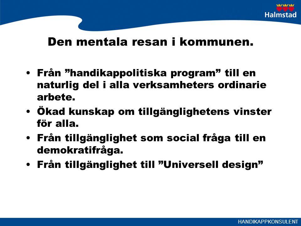 HANDIKAPPKONSULENT Kommunens temaår 2015 Den inkluderande kommunen Skrivningar i styrande dokument som t.ex.