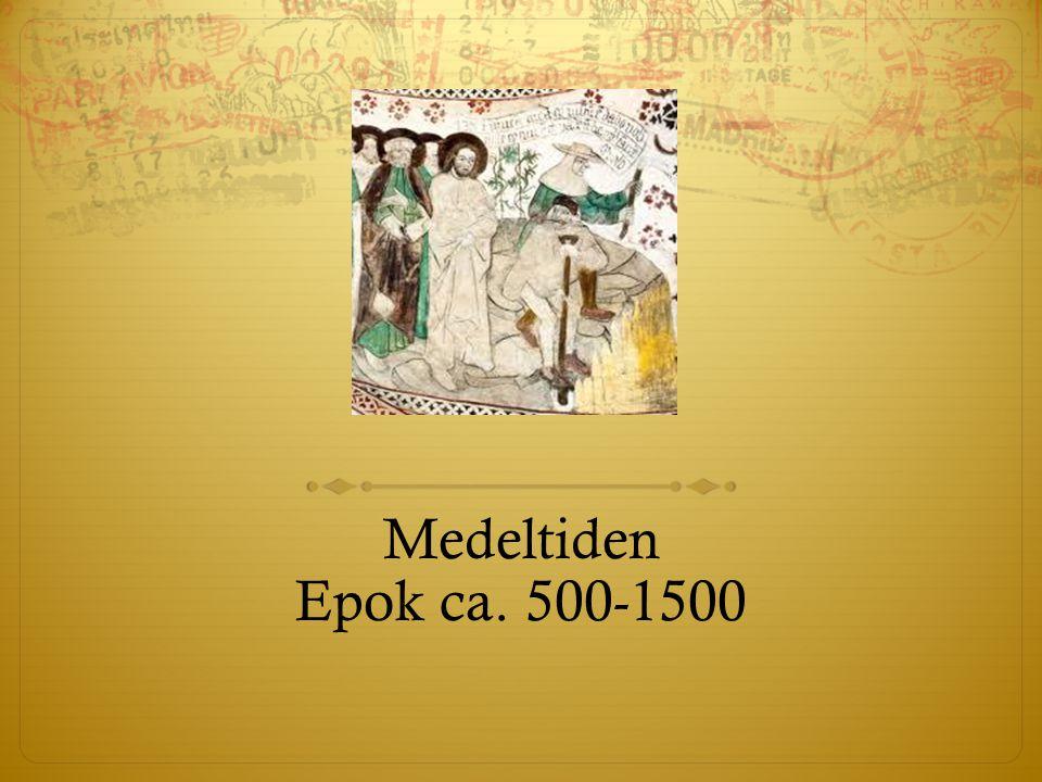 Medeltiden Epok ca. 500-1500