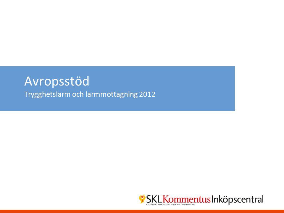 Avropsstöd Trygghetslarm och larmmottagning 2012