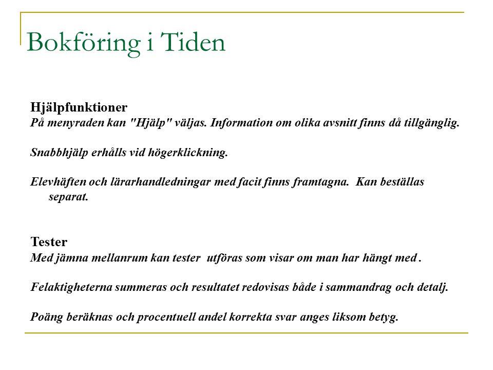 Bokföring i Tiden Hjälpfunktioner På menyraden kan Hjälp väljas.
