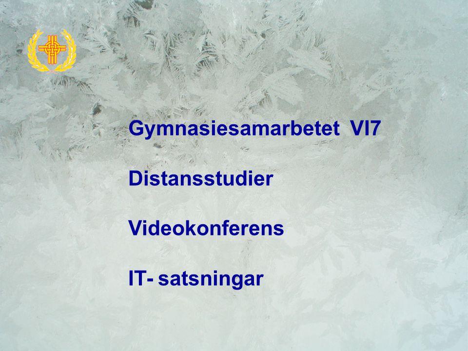 Gymnasiesamarbetet VI7 Distansstudier Videokonferens IT- satsningar
