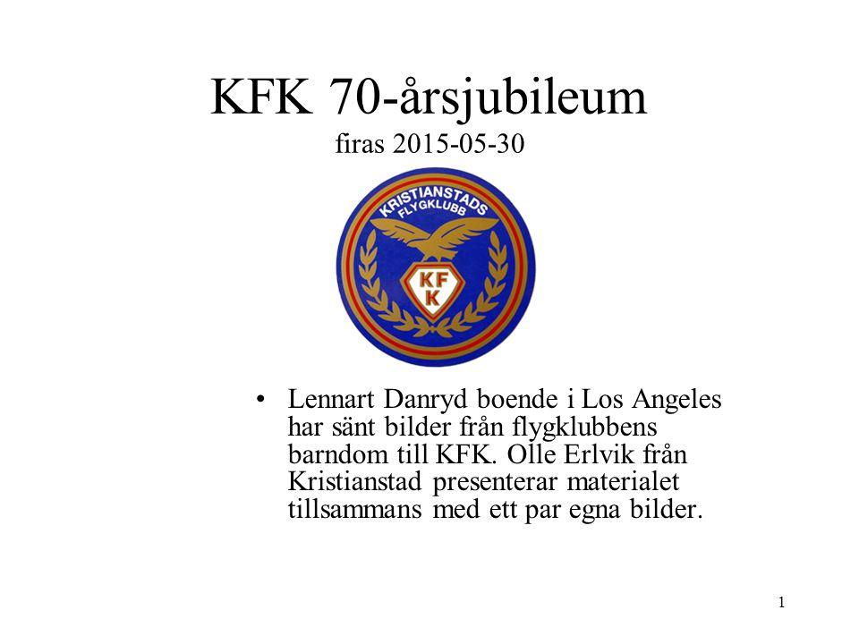 1 KFK 70-årsjubileum firas 2015-05-30 Lennart Danryd boende i Los Angeles har sänt bilder från flygklubbens barndom till KFK. Olle Erlvik från Kristia