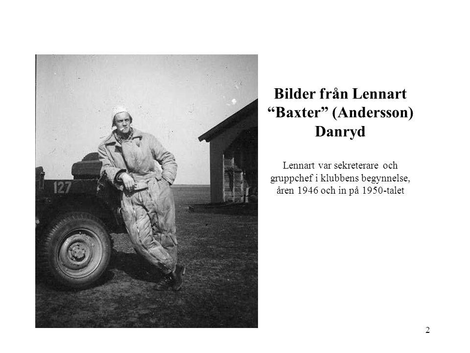 """2 Bilder från Lennart """"Baxter"""" (Andersson) Danryd Lennart var sekreterare och gruppchef i klubbens begynnelse, åren 1946 och in på 1950-talet"""
