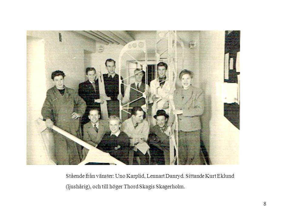 8 Stående från vänster: Uno Karplid, Lennart Danryd. Sittande Kurt Eklund (ljushårig), och till höger Thord Skagis Skagerholm.