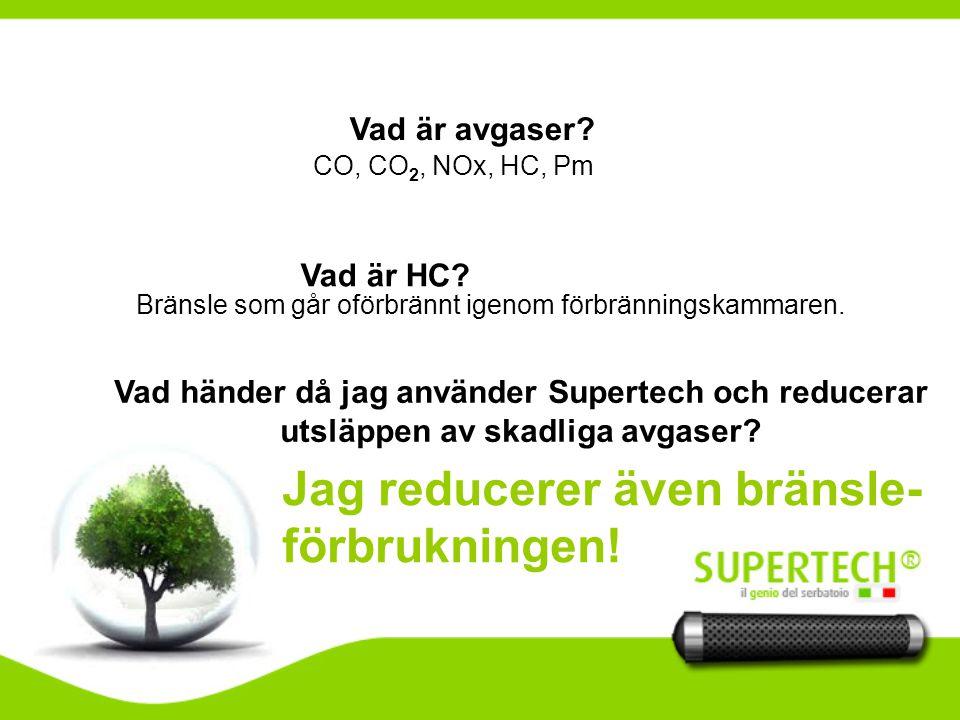 Vad händer då jag använder Supertech och reducerar utsläppen av skadliga avgaser.