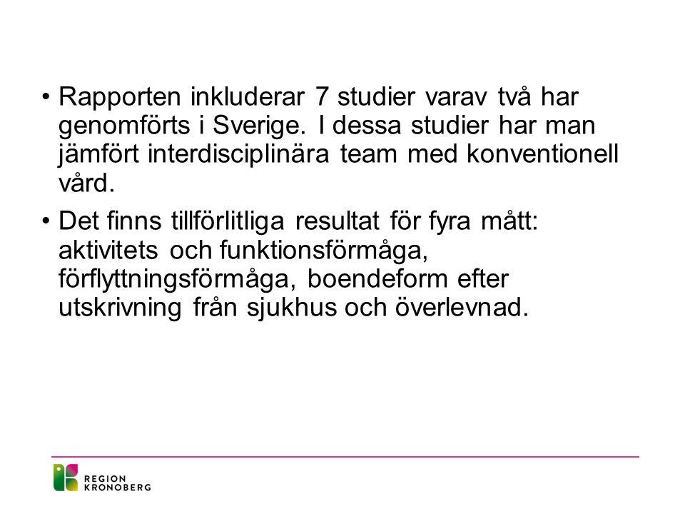 Rapporten inkluderar 7 studier varav två har genomförts i Sverige.
