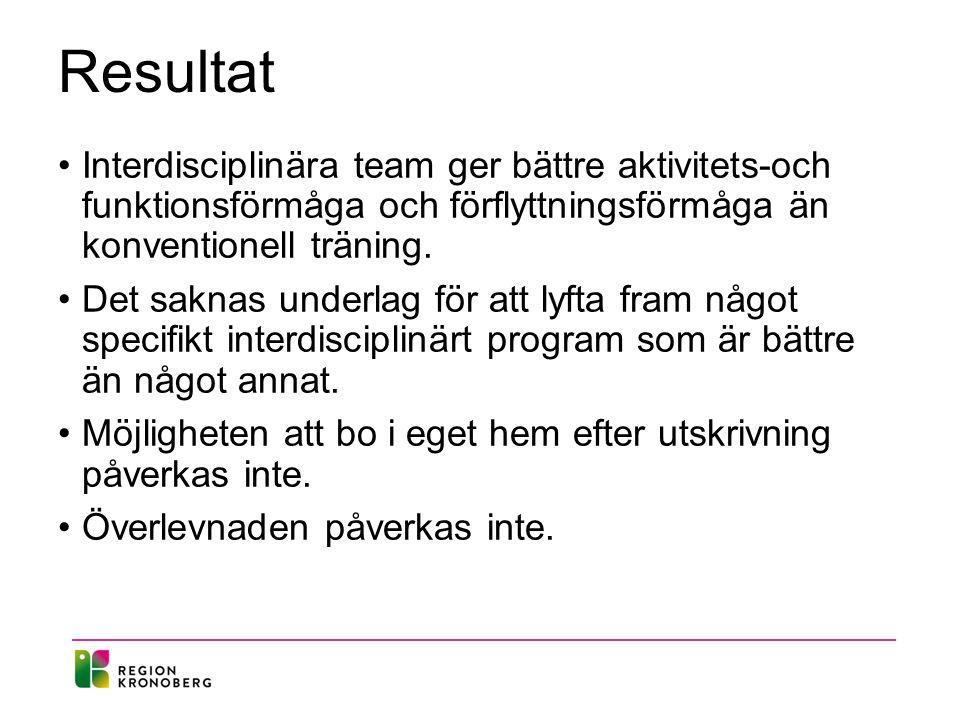 Resultat Interdisciplinära team ger bättre aktivitets-och funktionsförmåga och förflyttningsförmåga än konventionell träning.