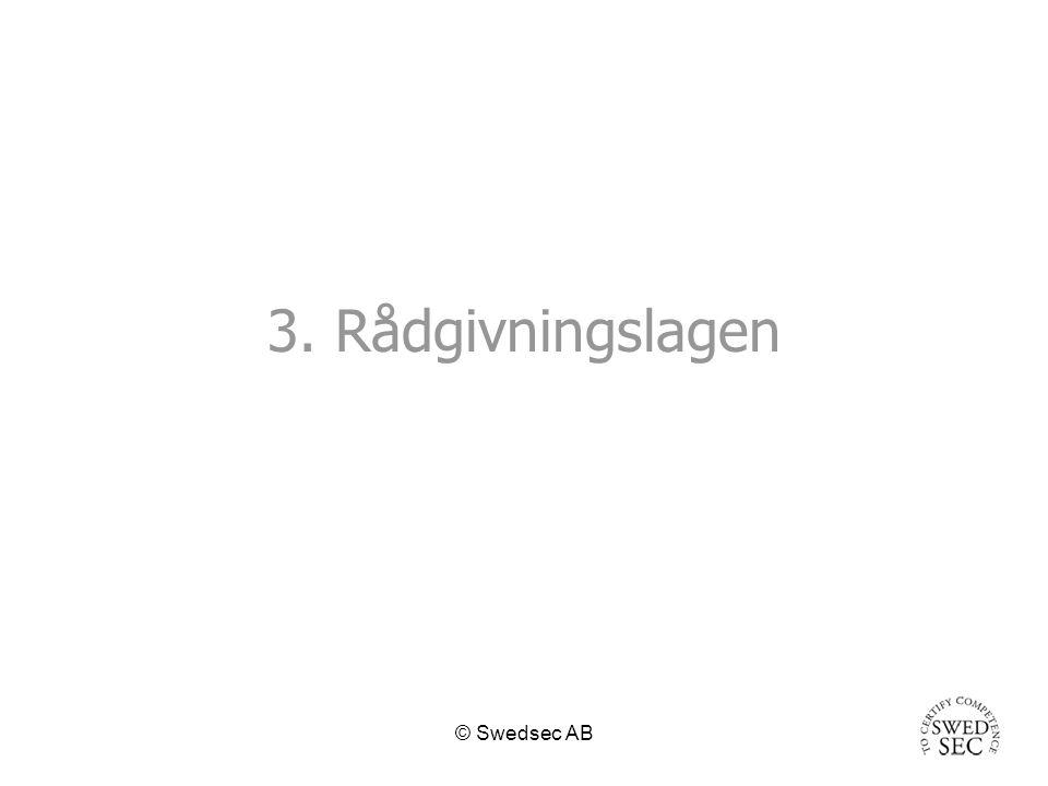 © Swedsec AB 3. Rådgivningslagen