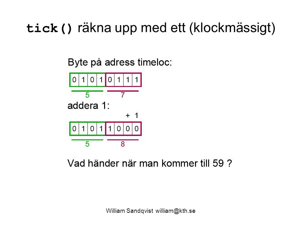William Sandqvist william@kth.se tick() räkna upp med ett (klockmässigt)