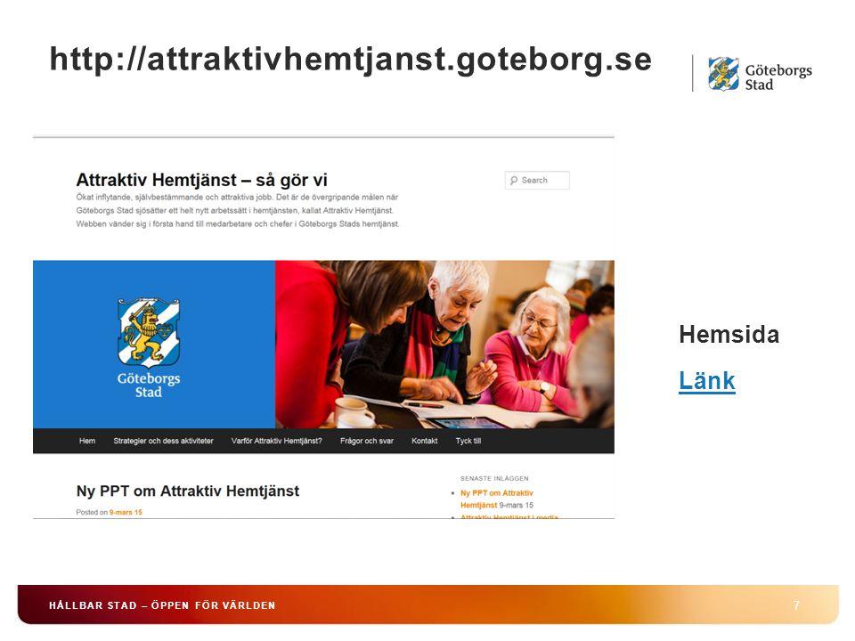 HÅLLBAR STAD – ÖPPEN FÖR VÄRLDEN 7 Hemsida Länk http://attraktivhemtjanst.goteborg.se