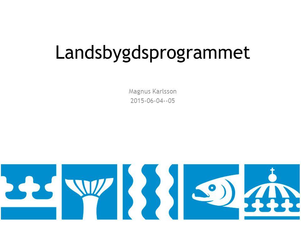 Landsbygdsprogrammet Magnus Karlsson 2015-06-04--05