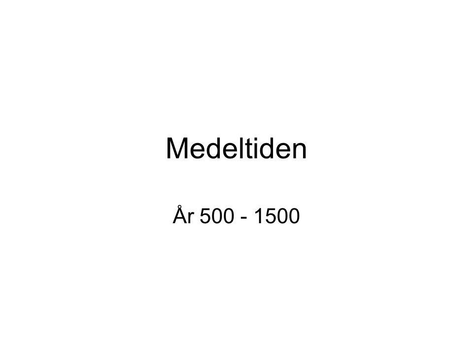 Medeltiden År 500 - 1500