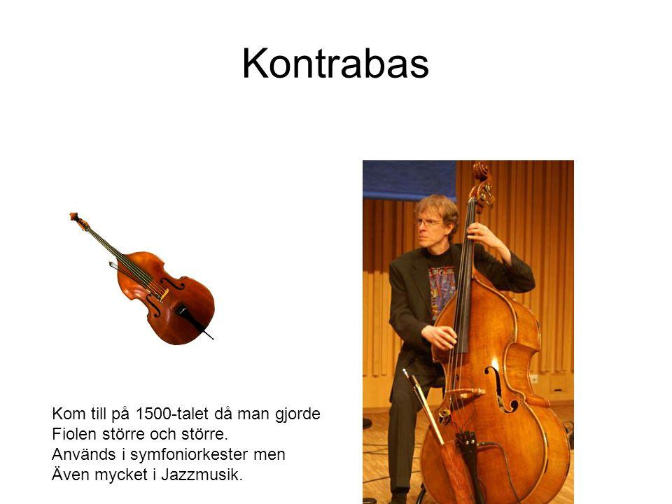 Nyckelharpa Ursprunget är Svenkt eller Danskt.Vanligt i Svensk folkmusik.