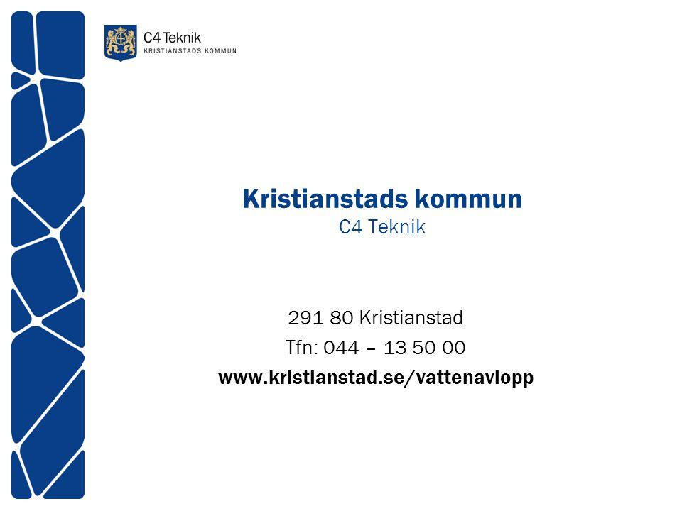 Kristianstads kommun C4 Teknik 291 80 Kristianstad Tfn: 044 – 13 50 00 www.kristianstad.se/vattenavlopp