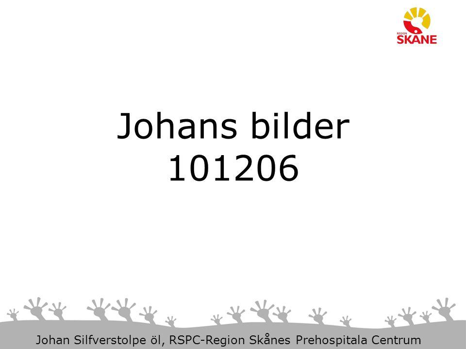 3-Aug-15 Slide 1 Johan Silfverstolpe öl, RSPC-Region Skånes Prehospitala Centrum Johans bilder 101206