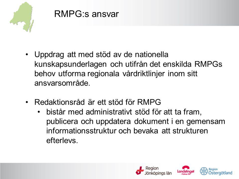 RMPG:s ansvar Uppdrag att med stöd av de nationella kunskapsunderlagen och utifrån det enskilda RMPGs behov utforma regionala vårdriktlinjer inom sitt
