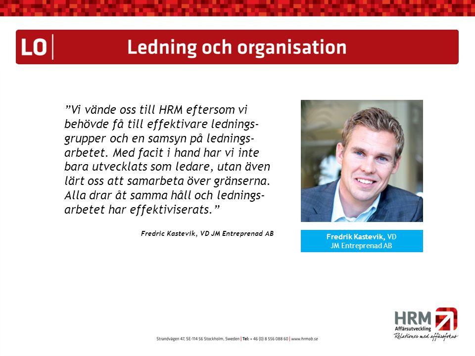 """""""Vi vände oss till HRM eftersom vi behövde få till effektivare lednings- grupper och en samsyn på lednings- arbetet. Med facit i hand har vi inte bara"""
