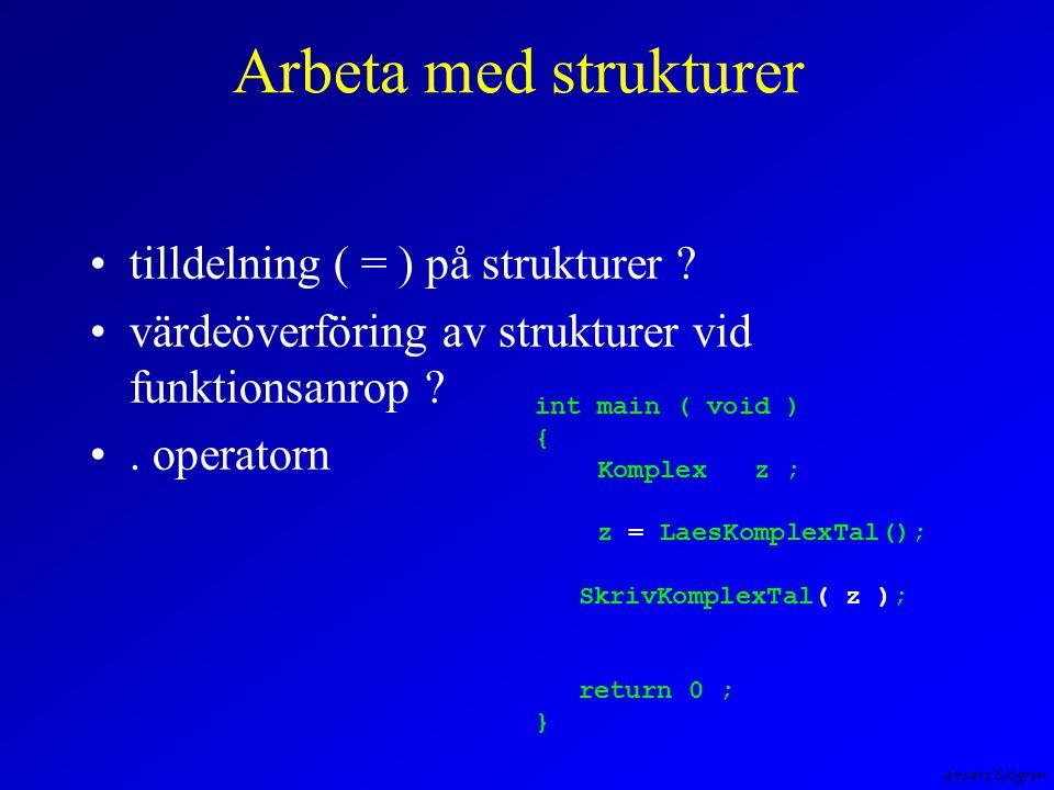 Anders Sjögren Arbeta med strukturer tilldelning ( = ) på strukturer .