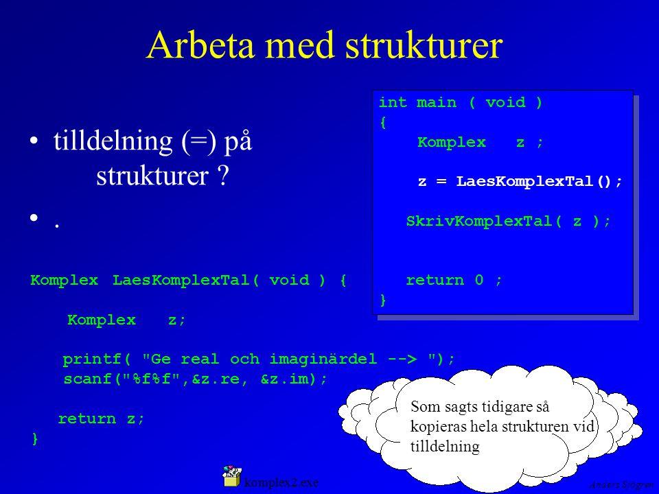 Anders Sjögren Arbeta med strukturer tilldelning (=) på strukturer ?.