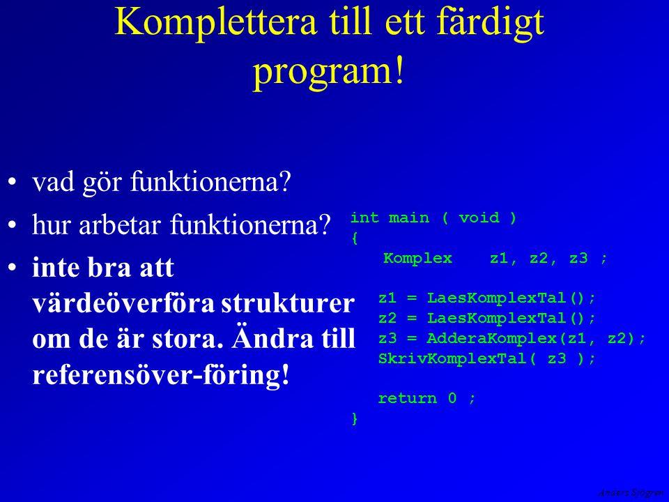 Anders Sjögren Komplettera till ett färdigt program.