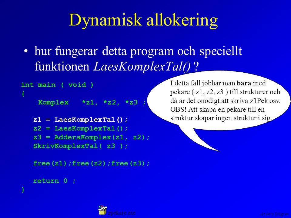 Anders Sjögren Dynamisk allokering hur fungerar detta program och speciellt funktionen LaesKomplexTal() .