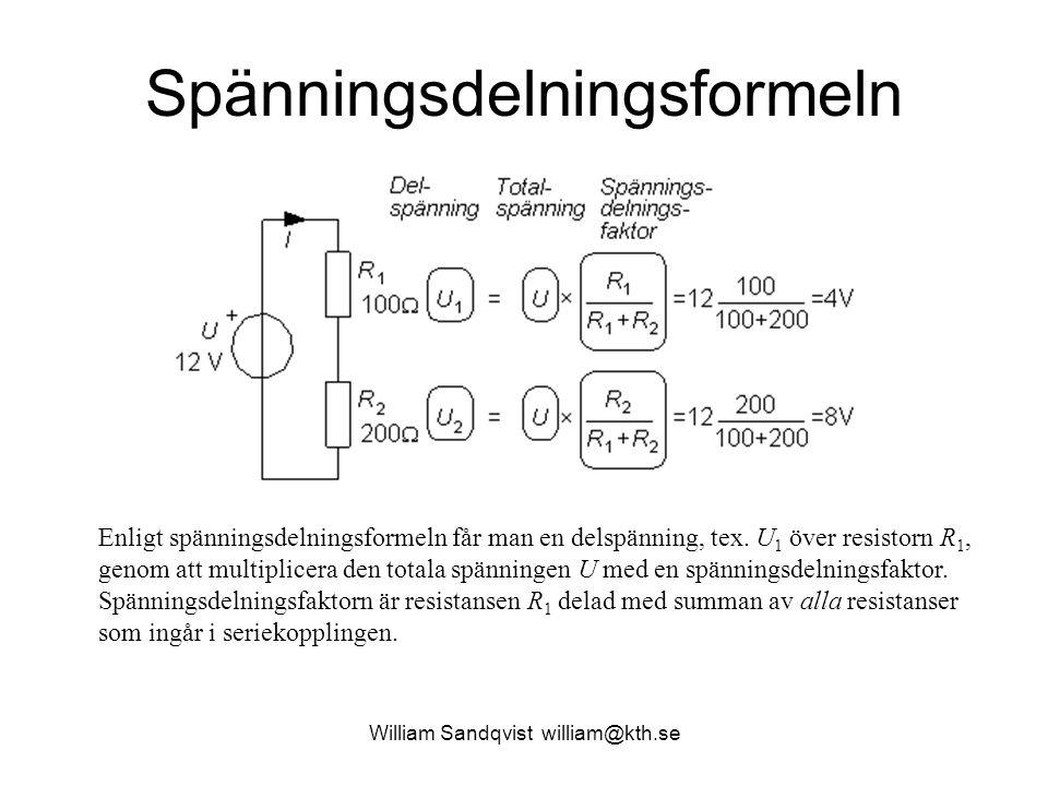 William Sandqvist william@kth.se Spänningsdelningsformeln Enligt spänningsdelningsformeln får man en delspänning, tex. U 1 över resistorn R 1, genom a