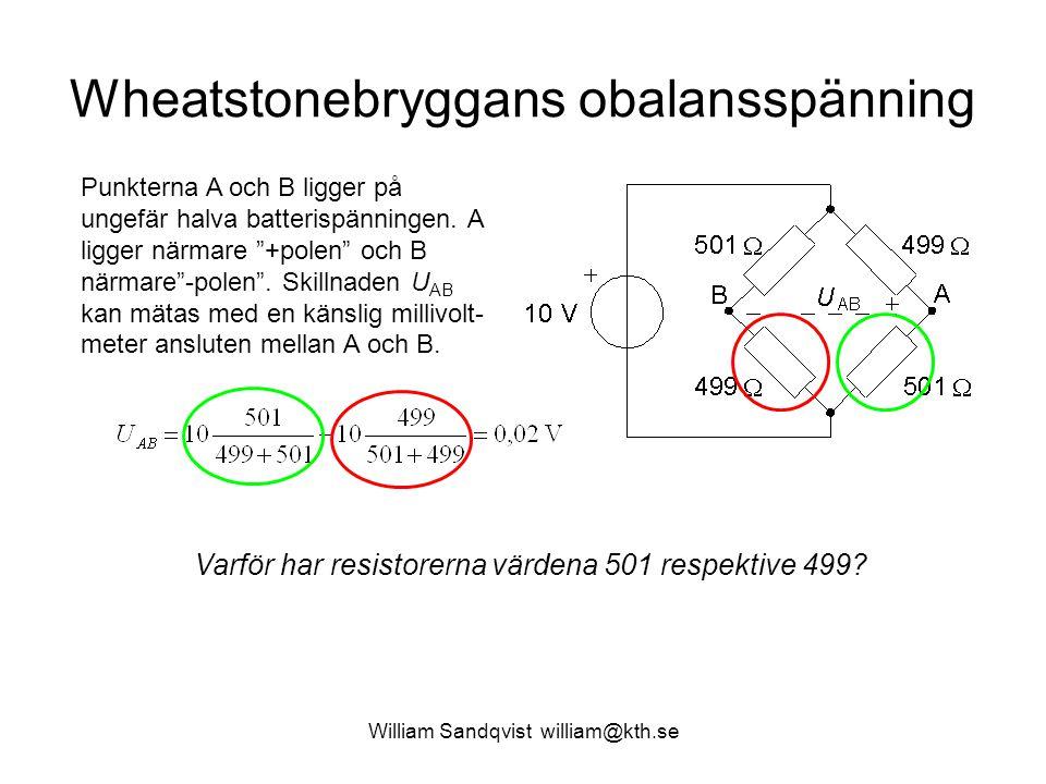 """William Sandqvist william@kth.se Wheatstonebryggans obalansspänning Punkterna A och B ligger på ungefär halva batterispänningen. A ligger närmare """"+po"""
