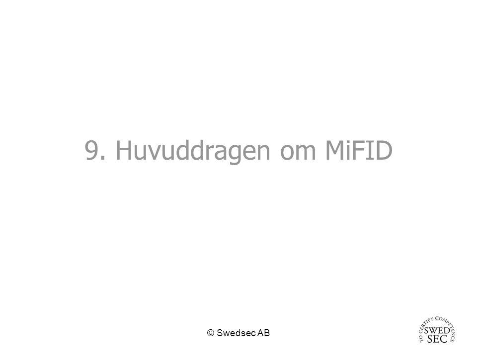 © Swedsec AB 9. Huvuddragen om MiFID