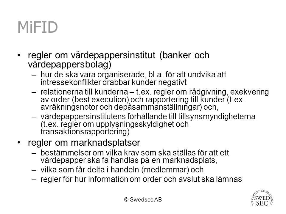 © Swedsec AB MiFID regler om värdepappersinstitut (banker och värdepappersbolag) –hur de ska vara organiserade, bl.a.