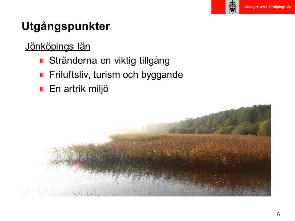 6 Utgångspunkter Jönköpings län Stränderna en viktig tillgång Friluftsliv, turism och byggande En artrik miljö