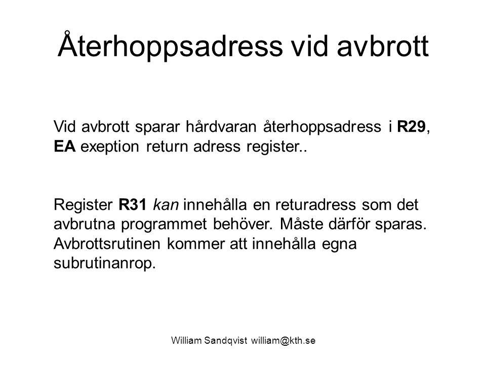 William Sandqvist william@kth.se 7.8 Avbrott i avbrott Spara 1-ställ sist!
