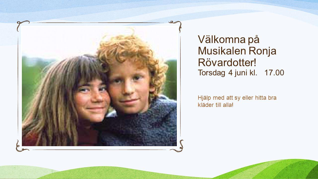 Välkomna på Musikalen Ronja Rövardotter.Torsdag 4 juni kl.