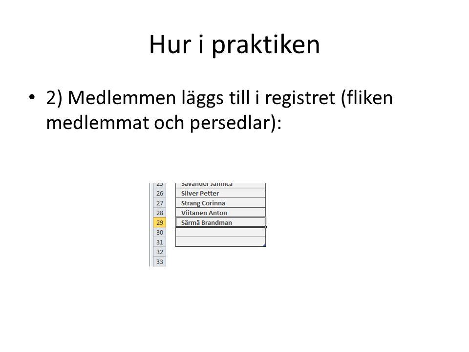 Hur i praktiken 2) Medlemmen läggs till i registret (fliken medlemmat och persedlar):