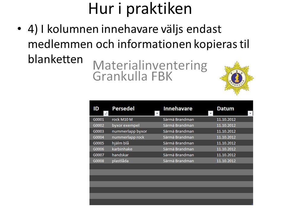Hur i praktiken 4) I kolumnen innehavare väljs endast medlemmen och informationen kopieras til blanketten