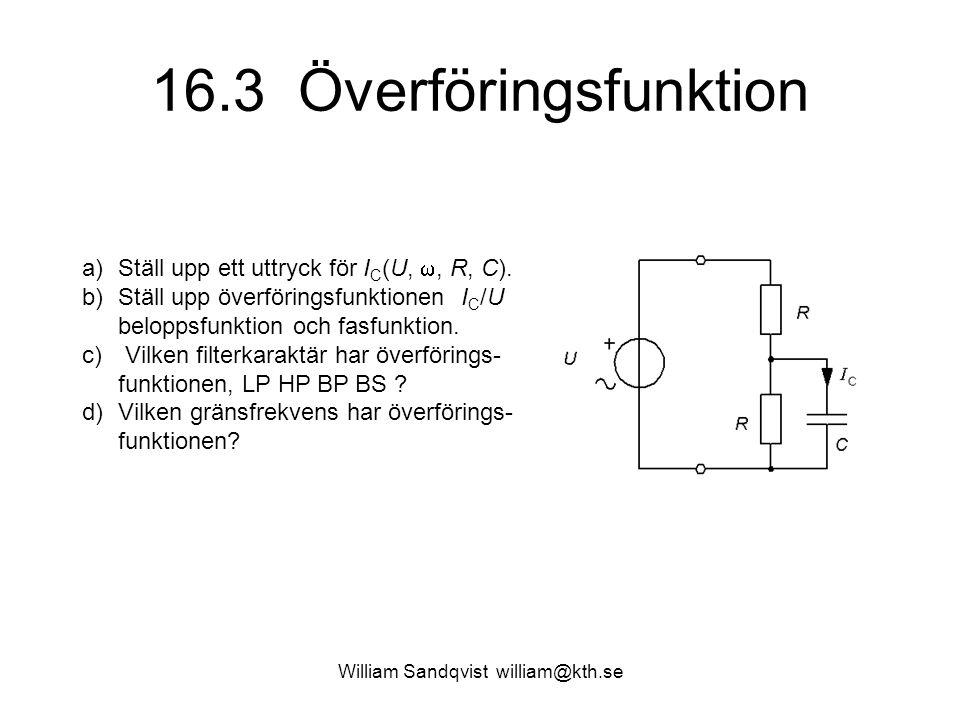 William Sandqvist william@kth.se 16.3 Överföringsfunktion Svar a)